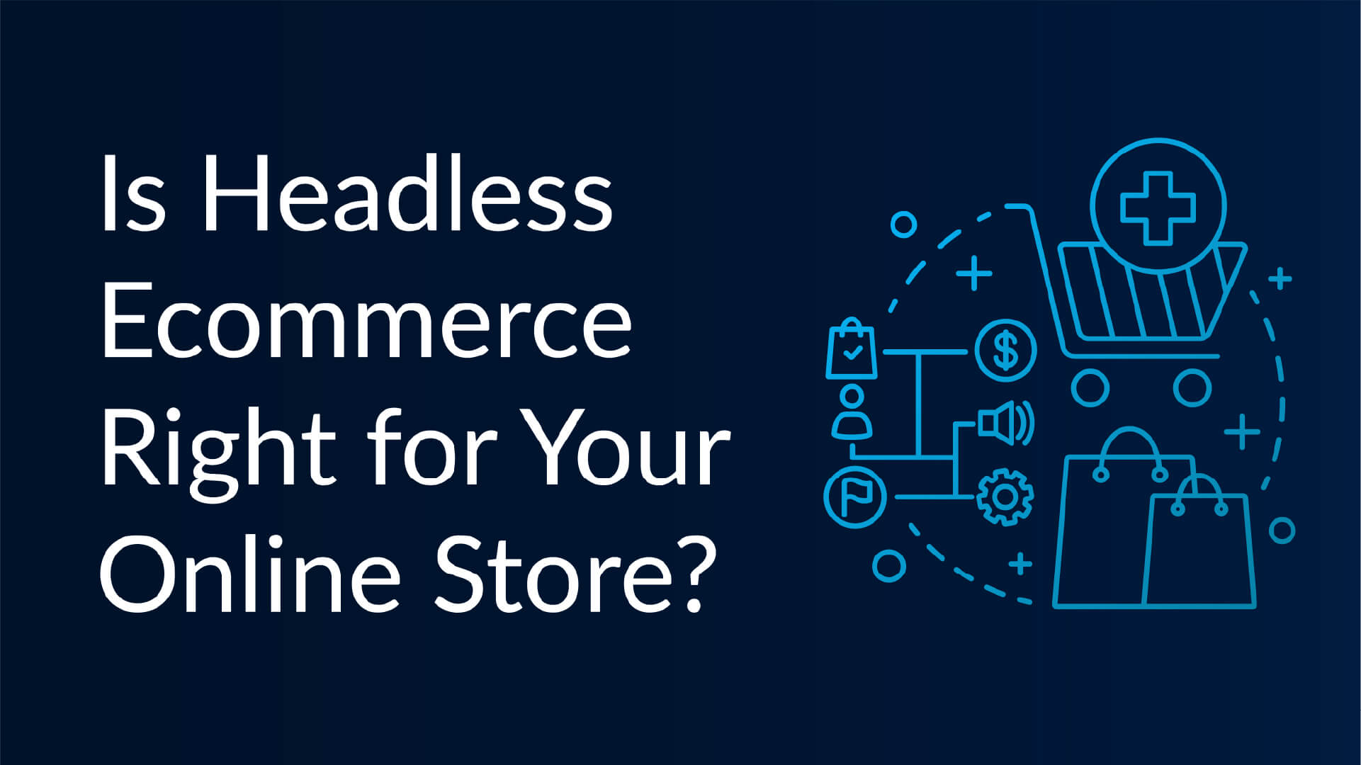 shuup - is headless ecommerce right for your store