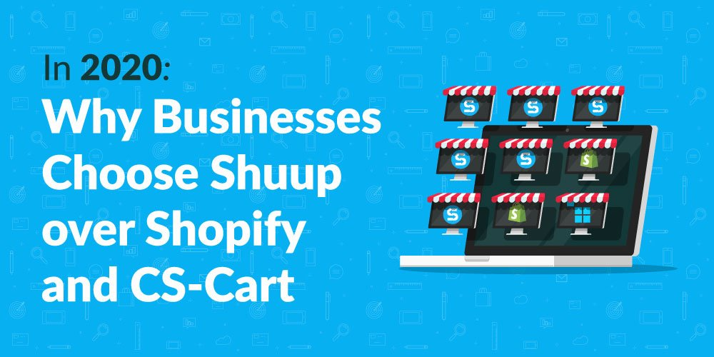 2020--Why-Businesses-choose-Shuup-over-Shopify-or-CS-Cart